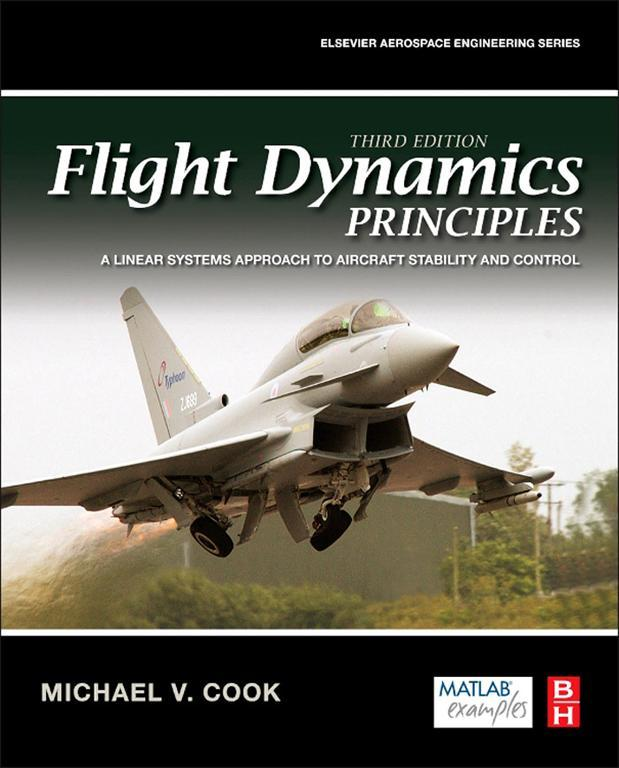 Flight Dynamics Principles A Linear Systems Approach to Aircraft Stability and Control