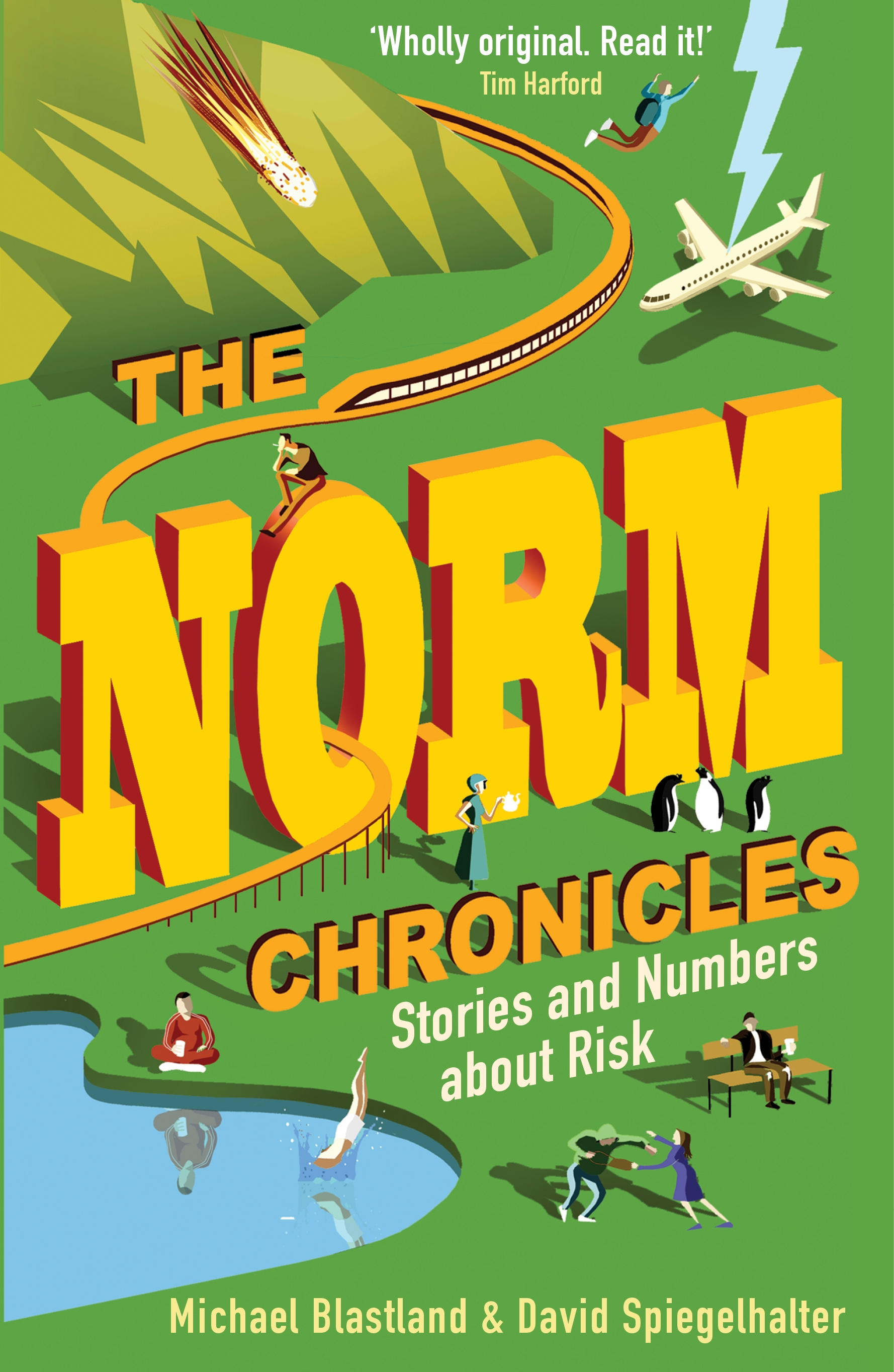 The Norm Chronicles Stories and numbers about danger