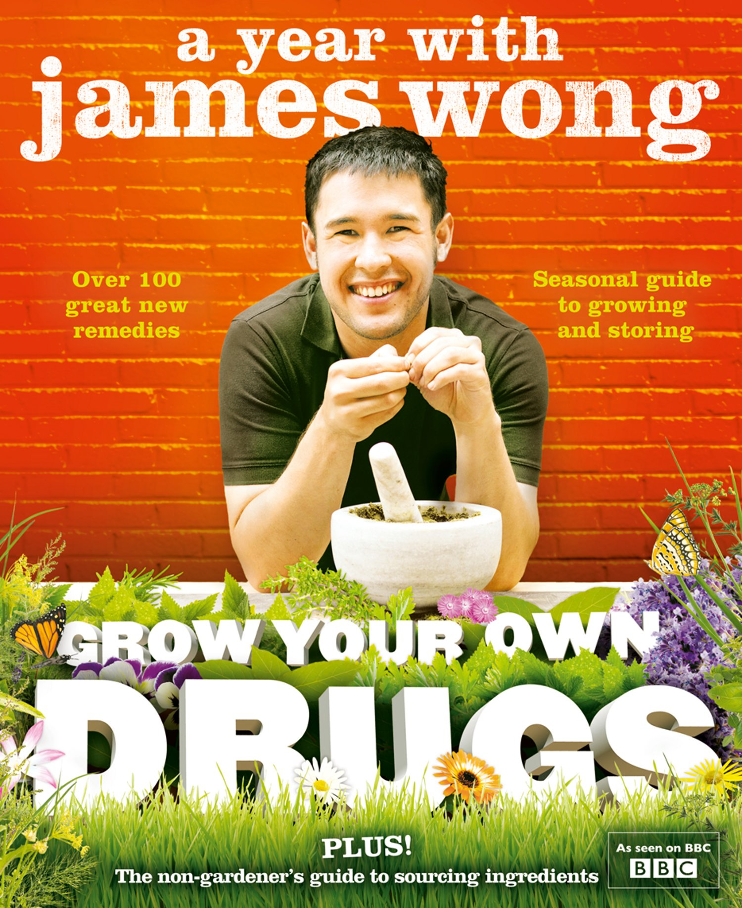 Grow Your Own Drugs: A Year With James Wong By: James Wong