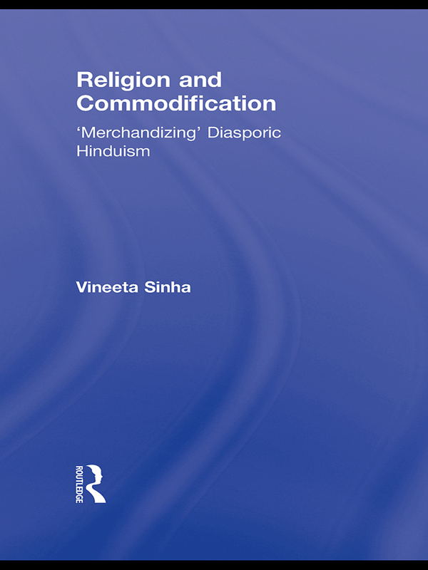 Religion and Commodification 'Merchandizing' Diasporic Hinduism