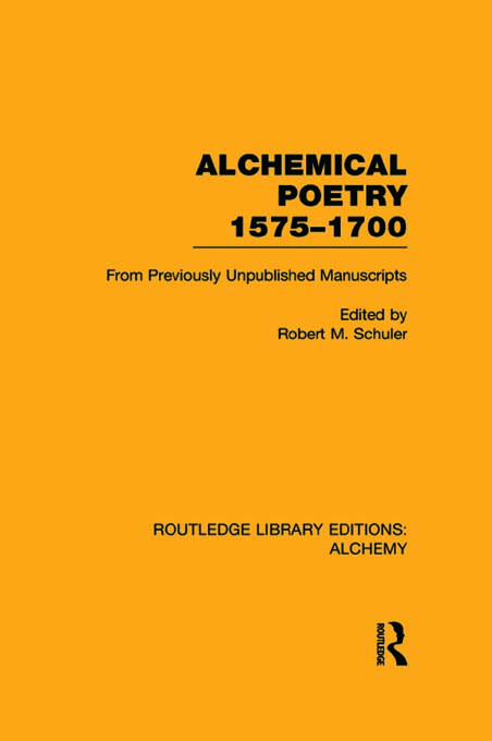 Alchemical Poetry,  1575-1700 From Previously Unpublished Manuscripts