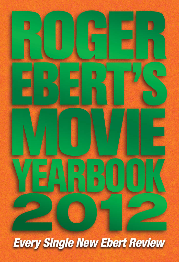 Roger Ebert's Movie Yearbook 2012 By: Roger Ebert