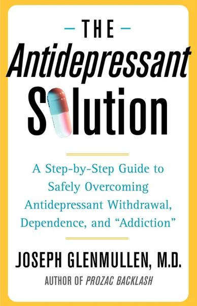 The Antidepressant Solution By: Joseph Glenmullen