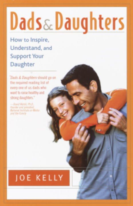 Dads and Daughters By: Joe Kelly