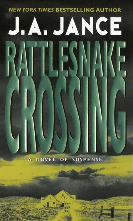 Rattlesnake Crossing By: J. A. Jance