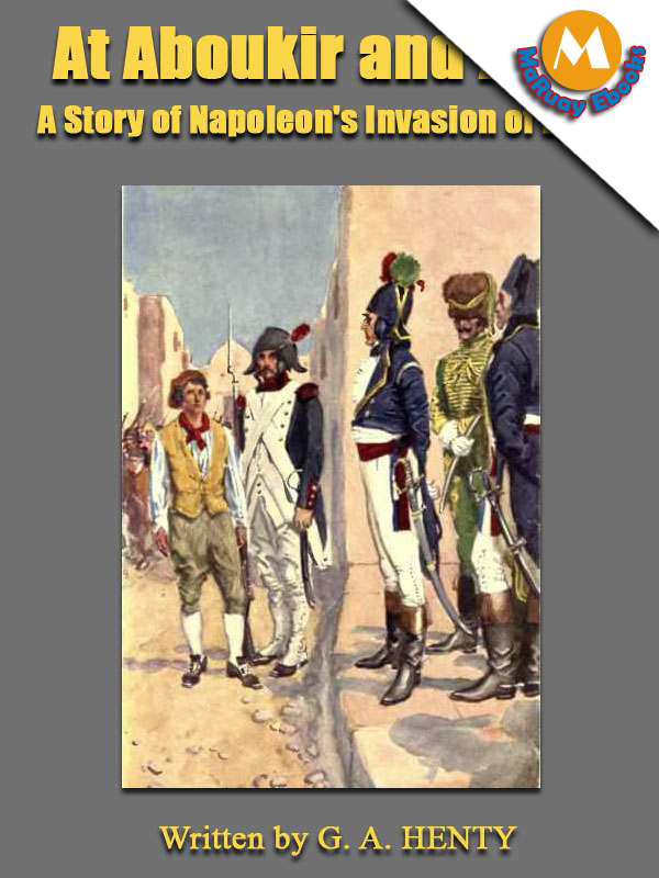 G. A. HENTY - At Aboukir and Acre : A Story of Napoleon's Invasion of Egypt
