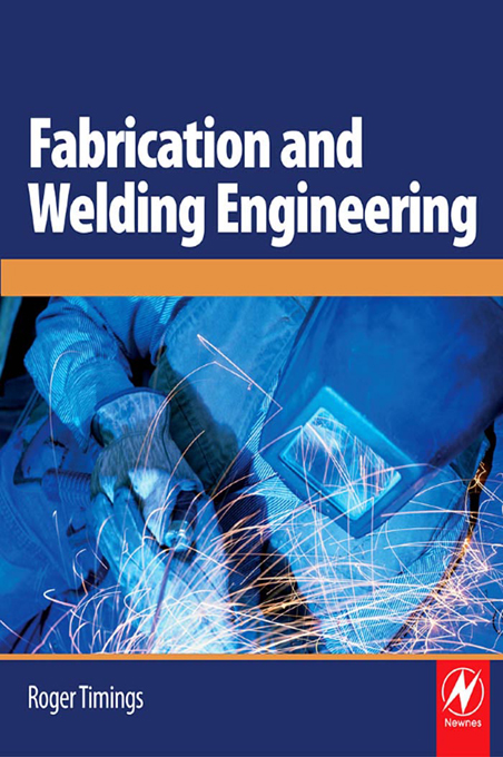 Fabrication and Welding Engineering By: Roger Timings