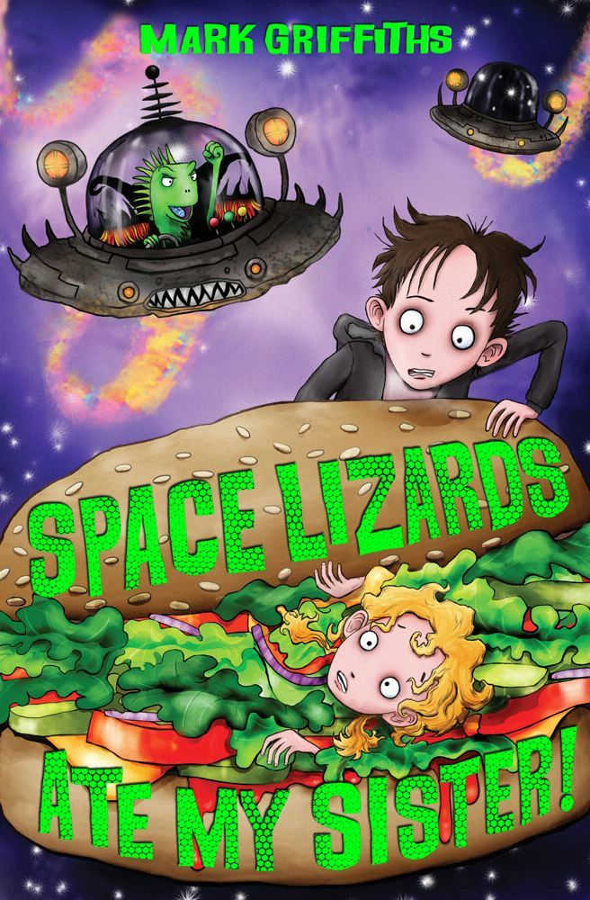 Space Lizards Ate My Sister! By: Mark Griffiths,Pete Williamson