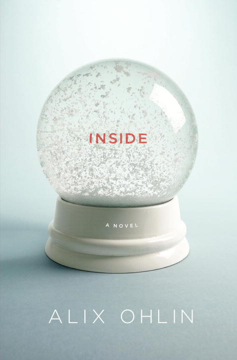 Inside By: Alix Ohlin