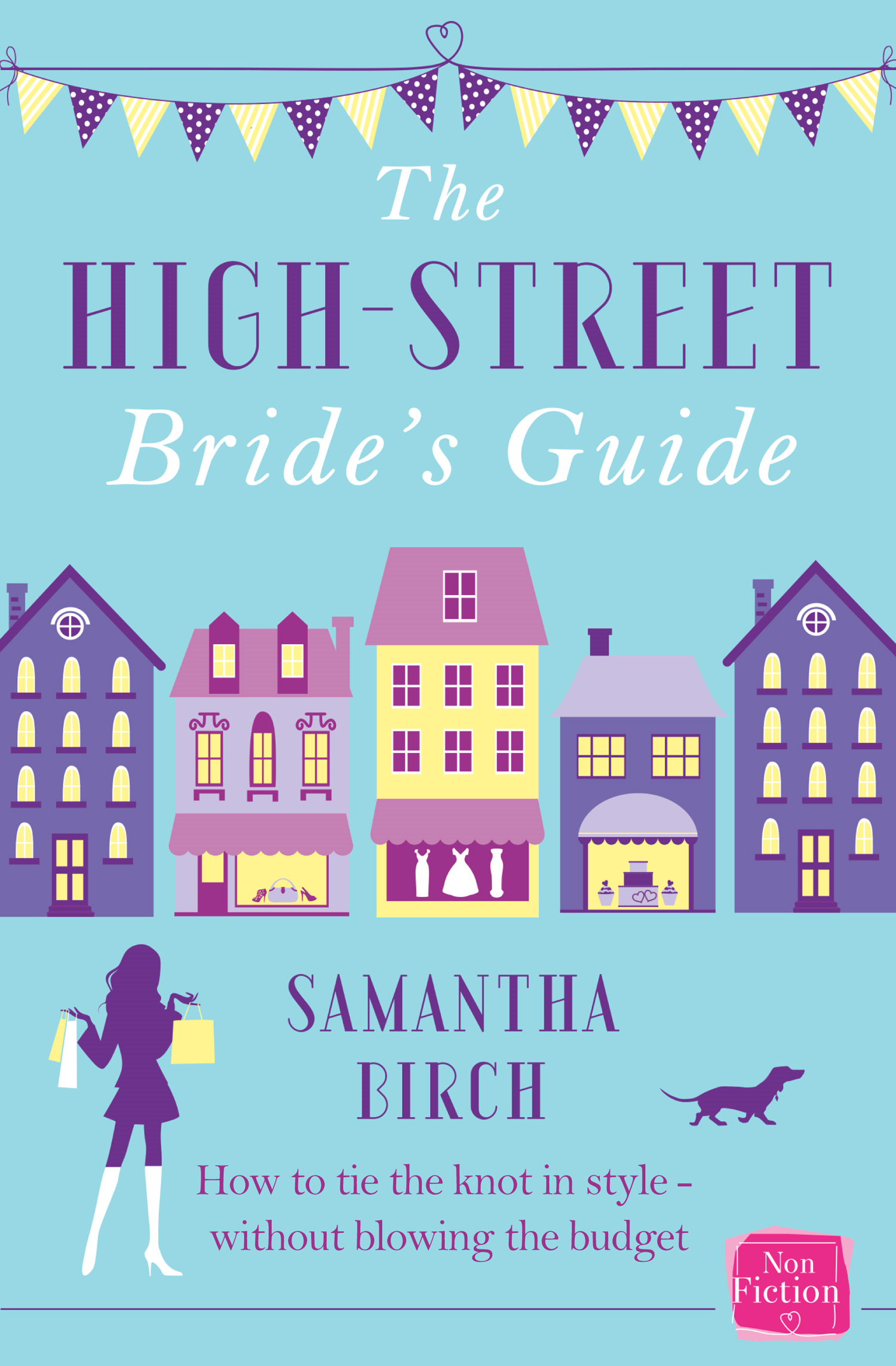 The High Street Bride?s Guide: How to Plan Your Perfect Wedding On A Budget