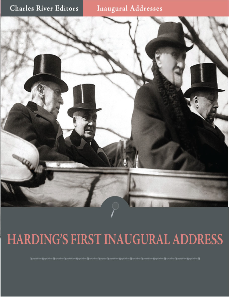 Inaugural Addresses: President Warren Hardings First Inaugural Address (Illustrated) By: Warren Harding