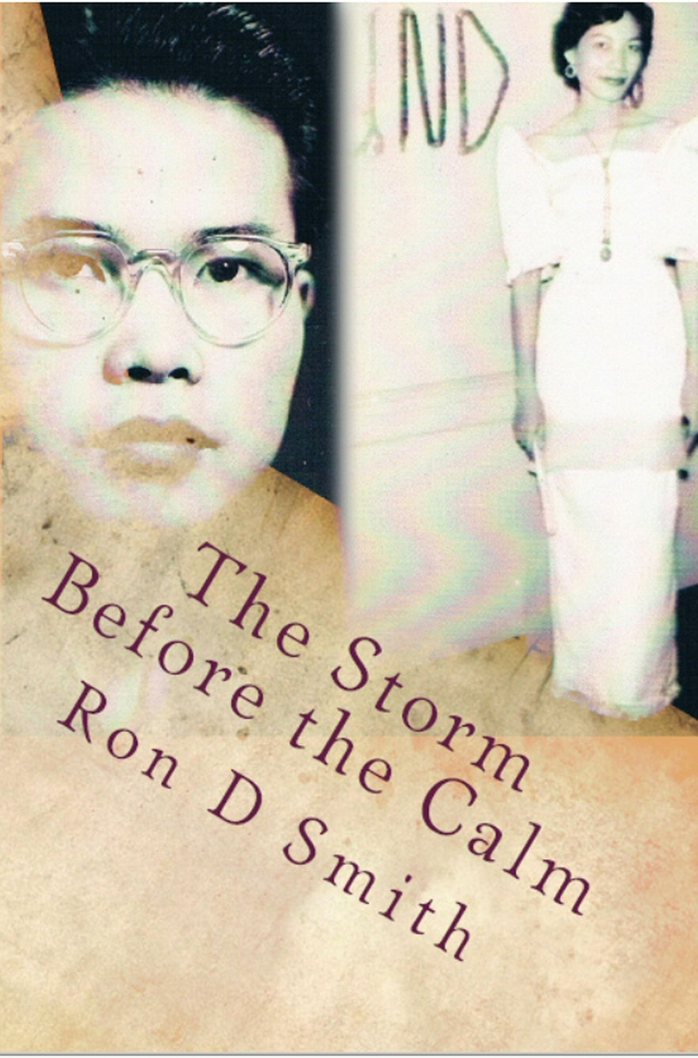 The Storm Before the Calm: The Early Lives of Venus and Hiro By: Ron D Smith