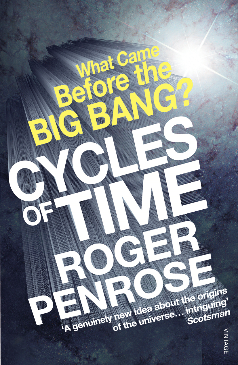 Cycles of Time An Extraordinary New View of the Universe