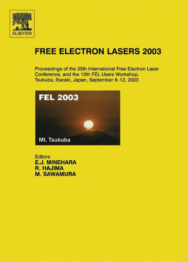 Free Electron Lasers 2003 Proceedings of the 25th International Free Electron Laser Conference and the 10th FEL Users Workshop,  Tsukuba,  Ibaraki,  Japa