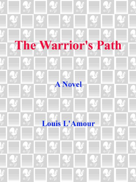 The Warrior's Path By: Louis L'Amour