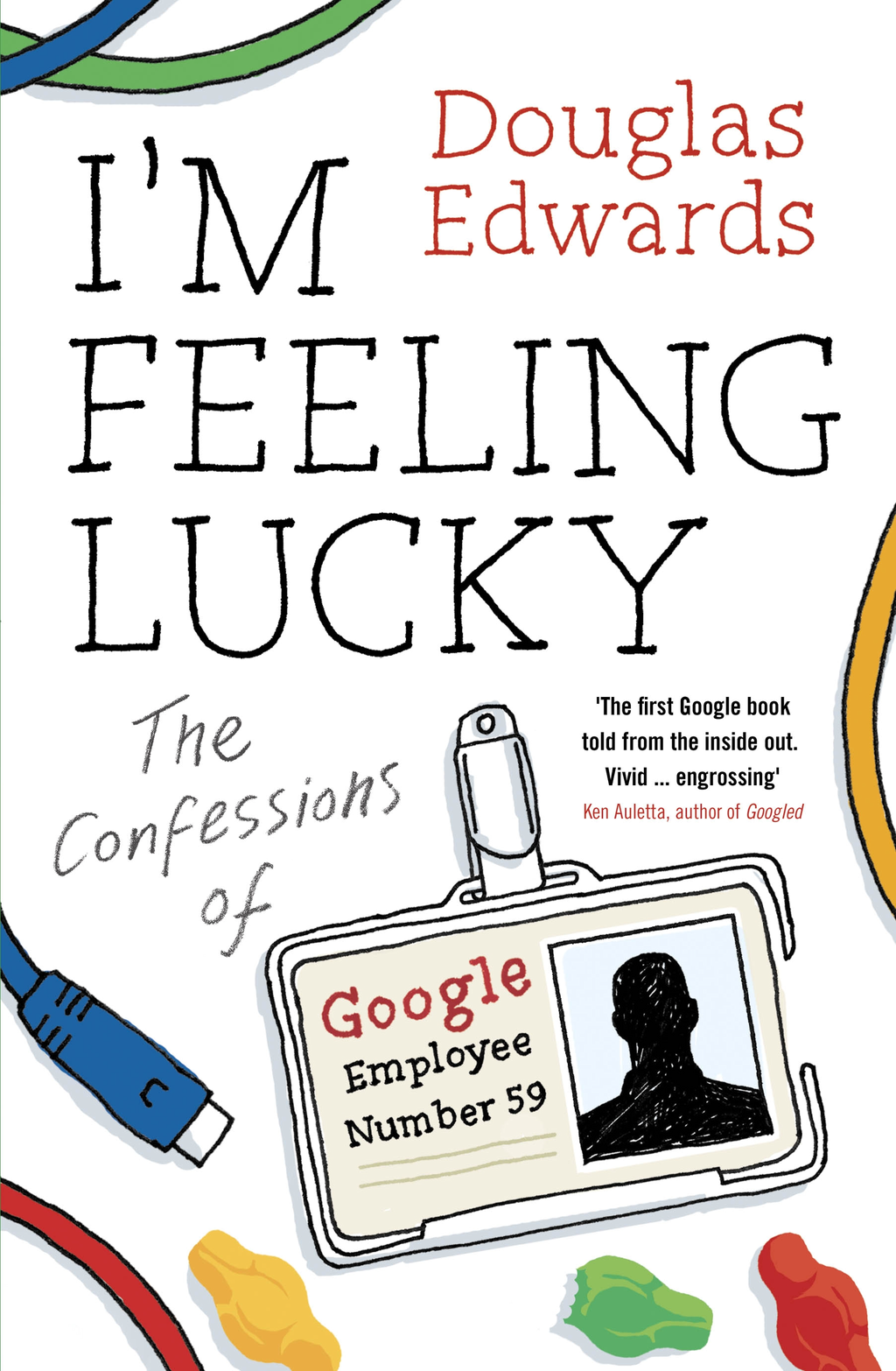 I'm Feeling Lucky The Confessions of Google Employee Number 59