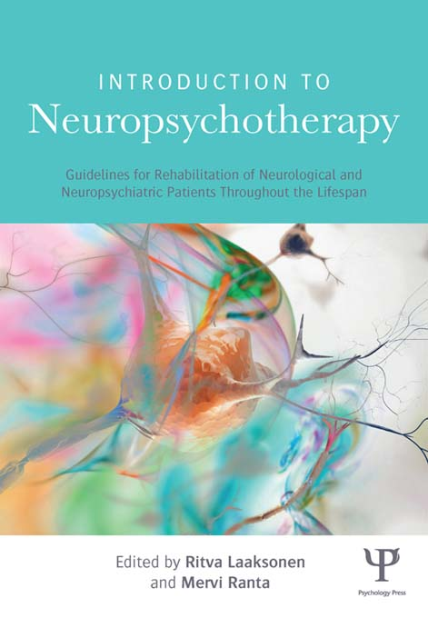 Introduction to Neuropsychotherapy: Guidelines for Rehabilitation of Neurological and Neuropsychiatric Patients Throughout the Lifespan Guidelines for