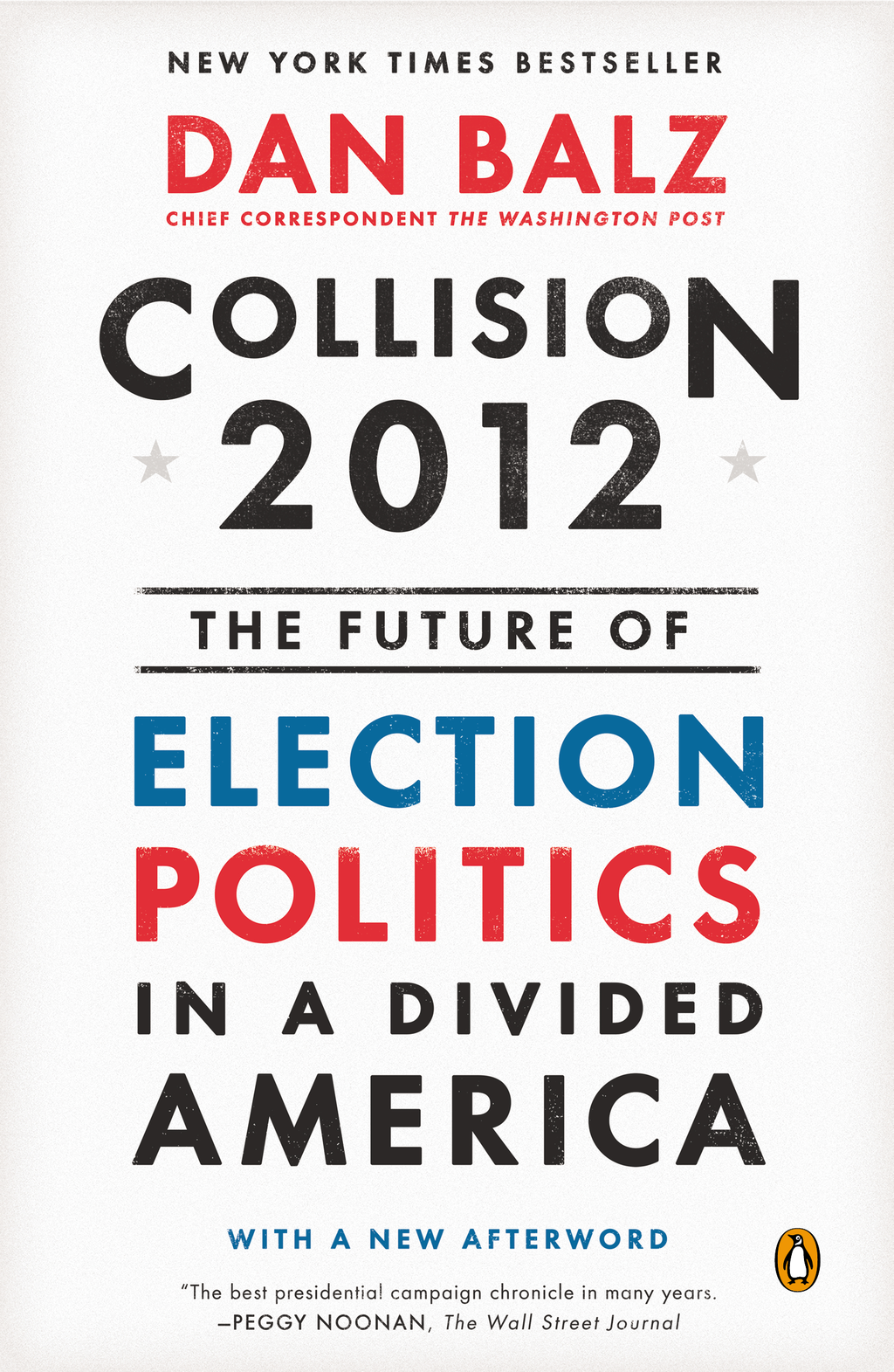 Collision 2012 The Future of Election Politics in a Divided America