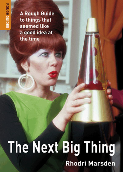 The Next Big Thing By: Rhodri Marsden