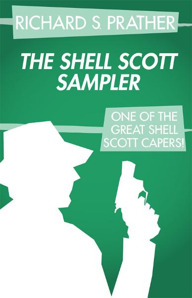 The Shell Scott Sampler By: Richard S. Prather