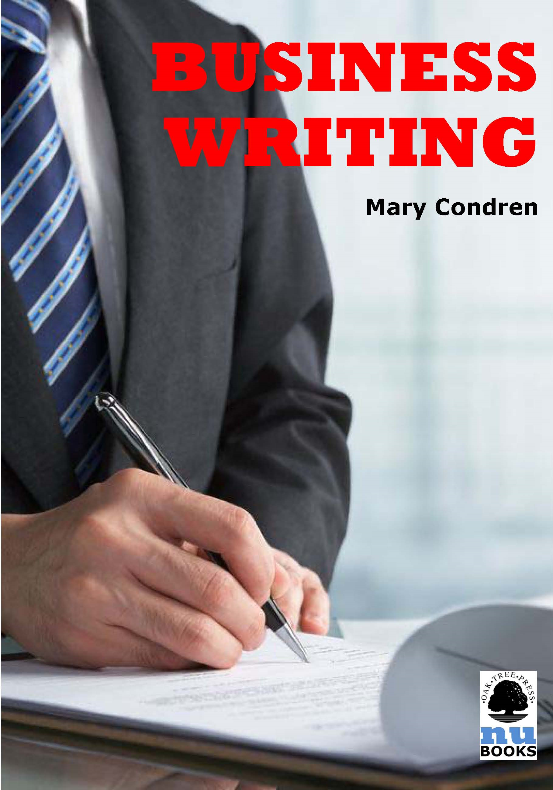 Business Writing By: Mary Condren