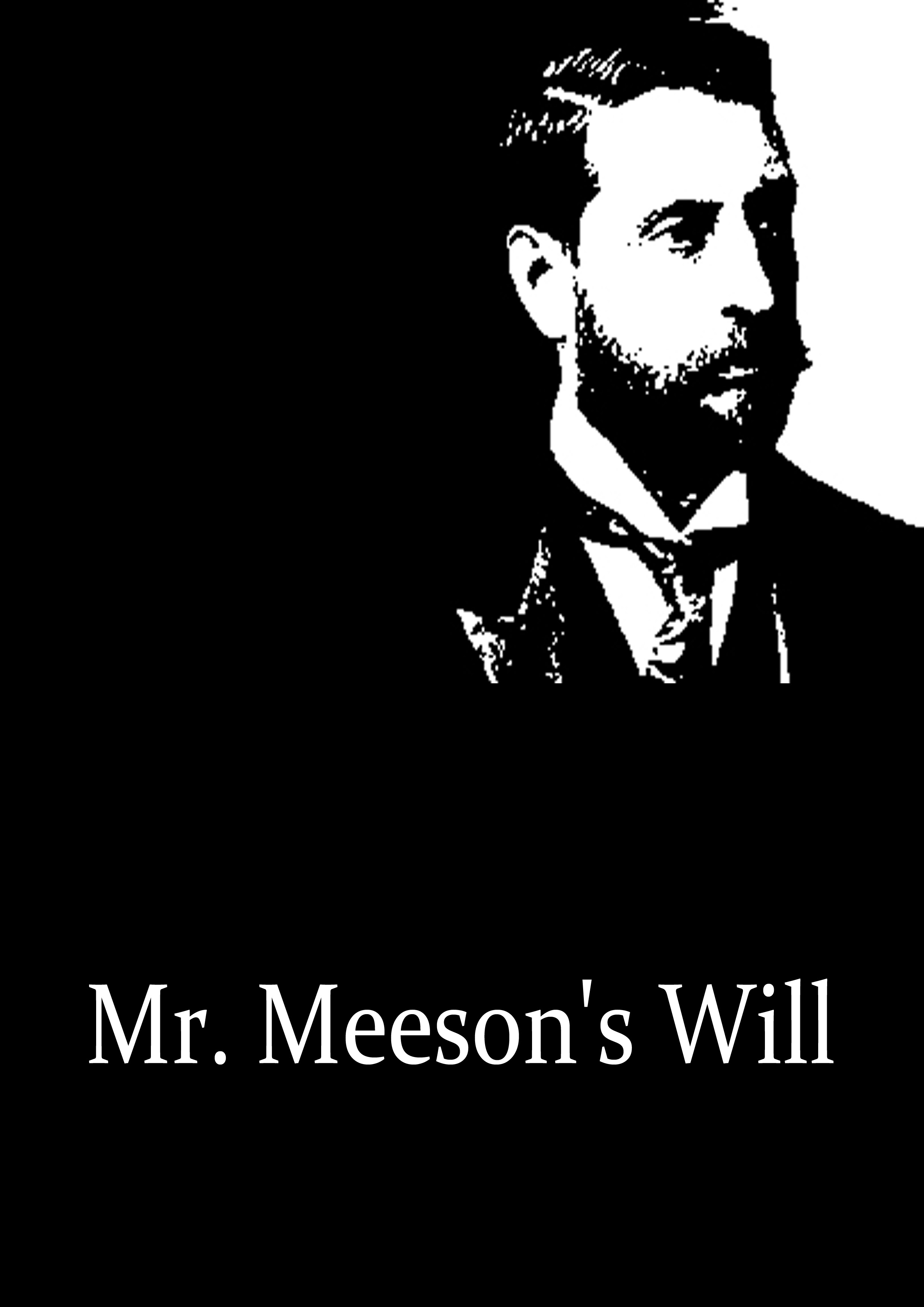 Mr. Meeson's Will By: H. Rider Haggard