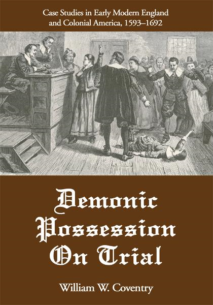 Demonic Possession On Trial By: William Coventry