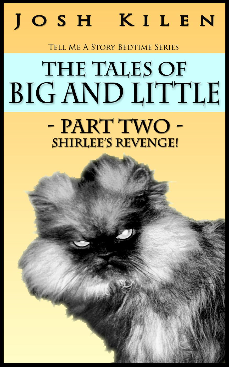 The Tales of Big and Little - Part Two: Shirlee's Revenge (Tell Me A Story Bedtime Stories for Kids)