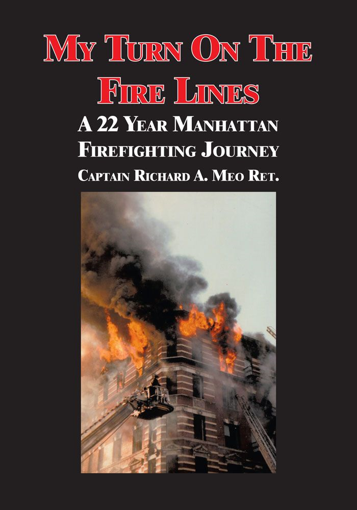 My Turn On The Fire Lines By: Richard Meo