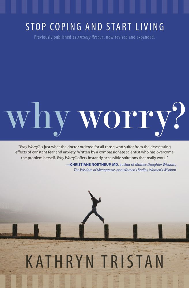 Why Worry? By: Kathryn Tristan