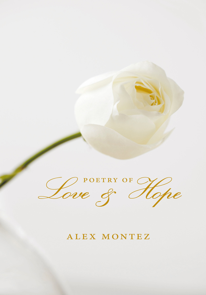 Poetry of Love & Hope By: Alex Montez