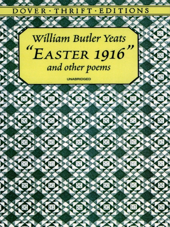 Easter 1916 and Other Poems By: William Butler Yeats