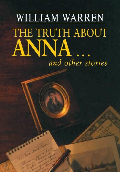 The Truth about Anna and other stories By: William Warren