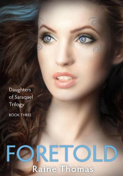 Foretold (Daughters of Saraqael Book Three)