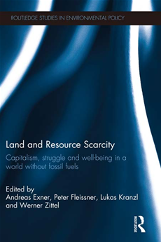 Multiple Crises in Land and Resource Use Capitalism, Struggle and Well-being in a World without Fossil Fuels