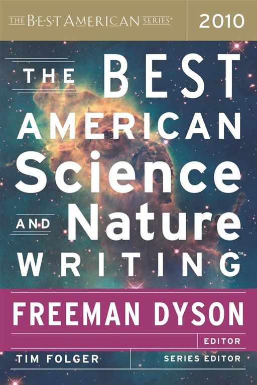 The Best American Science and Nature Writing 2010 By: