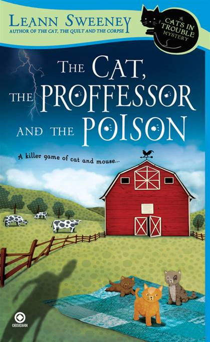 The Cat, The Professor and the Poison: A Cats in Trouble Mystery By: Leann Sweeney