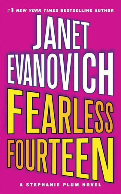 Fearless Fourteen: A Stephanie Plum Novel By: Janet Evanovich
