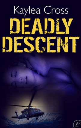 Deadly Descent By: Kaylea Cross