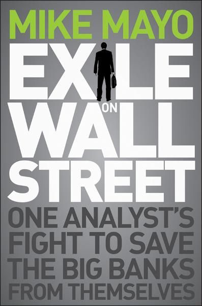 Exile on Wall Street By: Mike Mayo