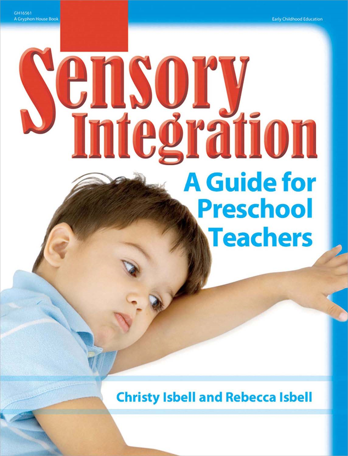 Sensory Integration By: Christy Isbell,Rebecca Isbell