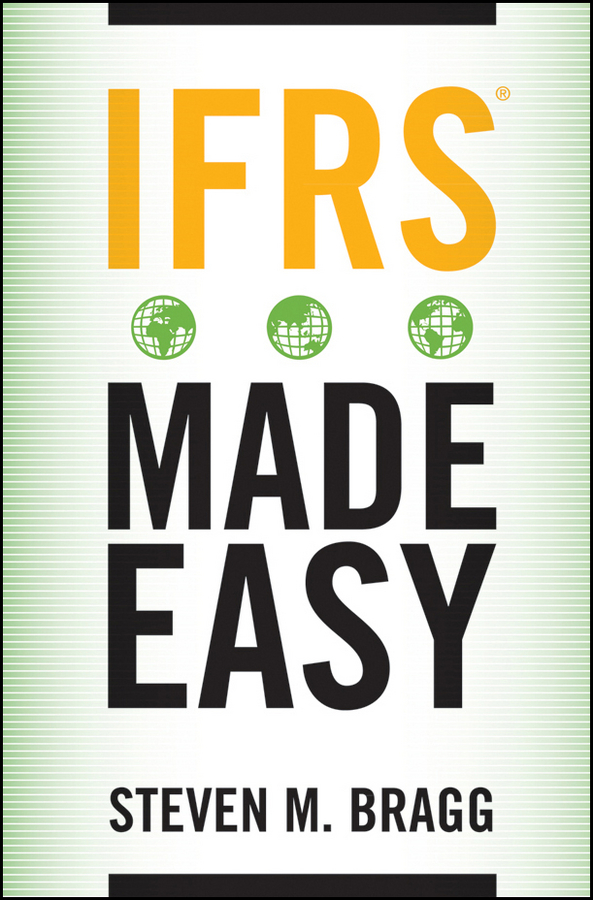 IFRS Made Easy By: Steven M. Bragg
