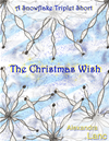 The Christmas Wish (snowflake Triplet Short Story)