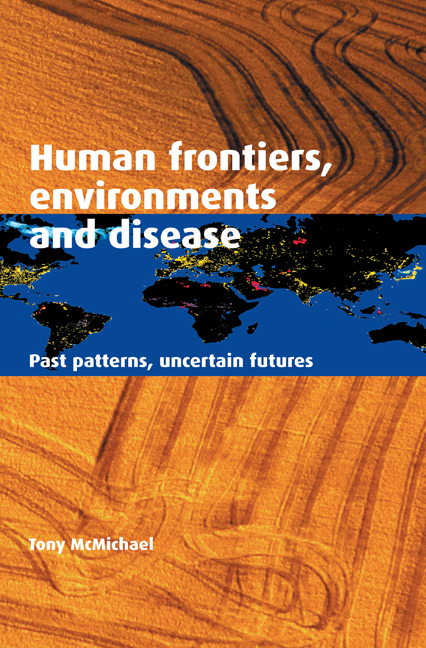 Human Frontiers,  Environments and Disease Past Patterns,  Uncertain Futures