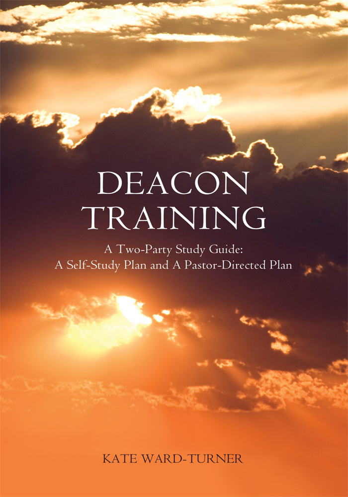 DEACON TRAINING By: Kate Ward-Turner