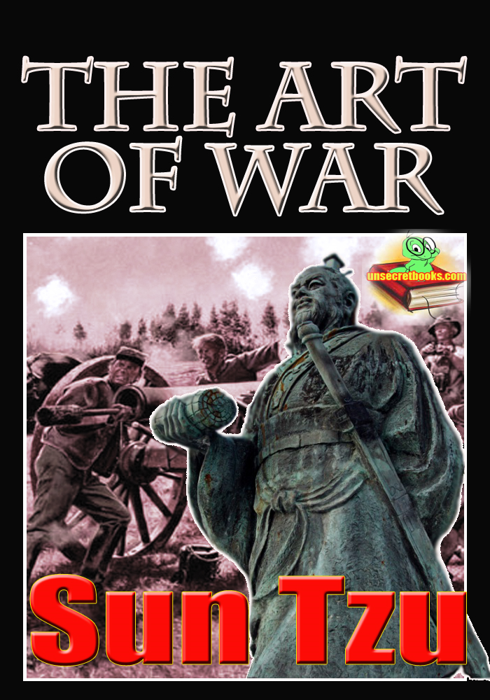 Sun Tzu - The Art of War: Master Sun's Rules for Soldiers