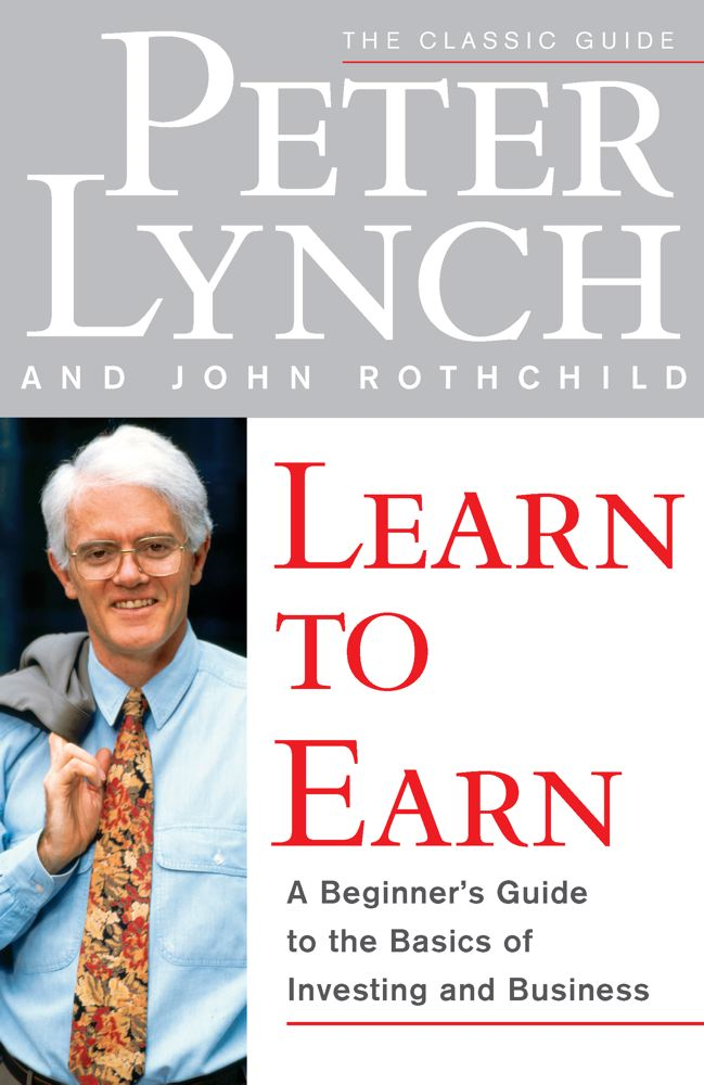 Learn to Earn By: John Rothchild,Peter Lynch