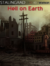 Stalingrad: Hell On Earth