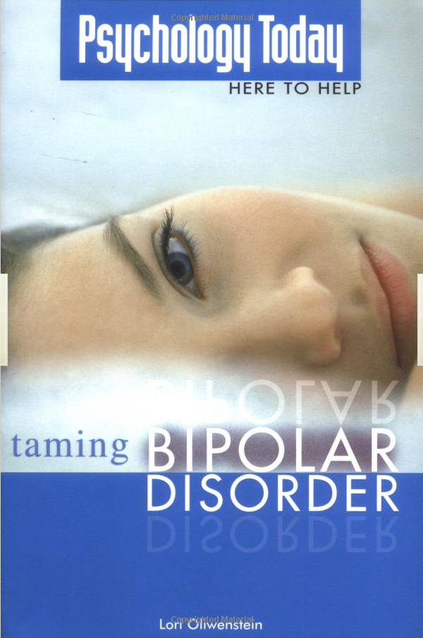 Psychology Today: Taming Bipolar Disorder By: Lori Oliwenstein