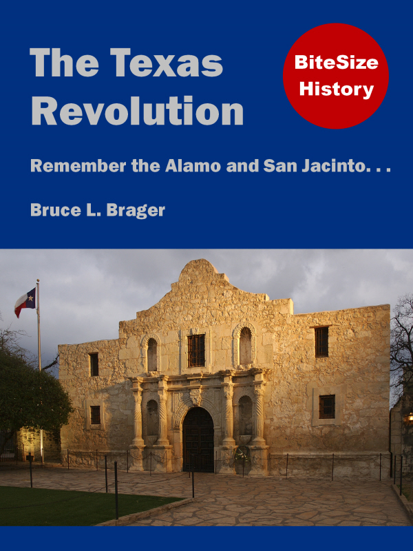 The Texas Revolution: Remember the Alamo and San Jacinto...